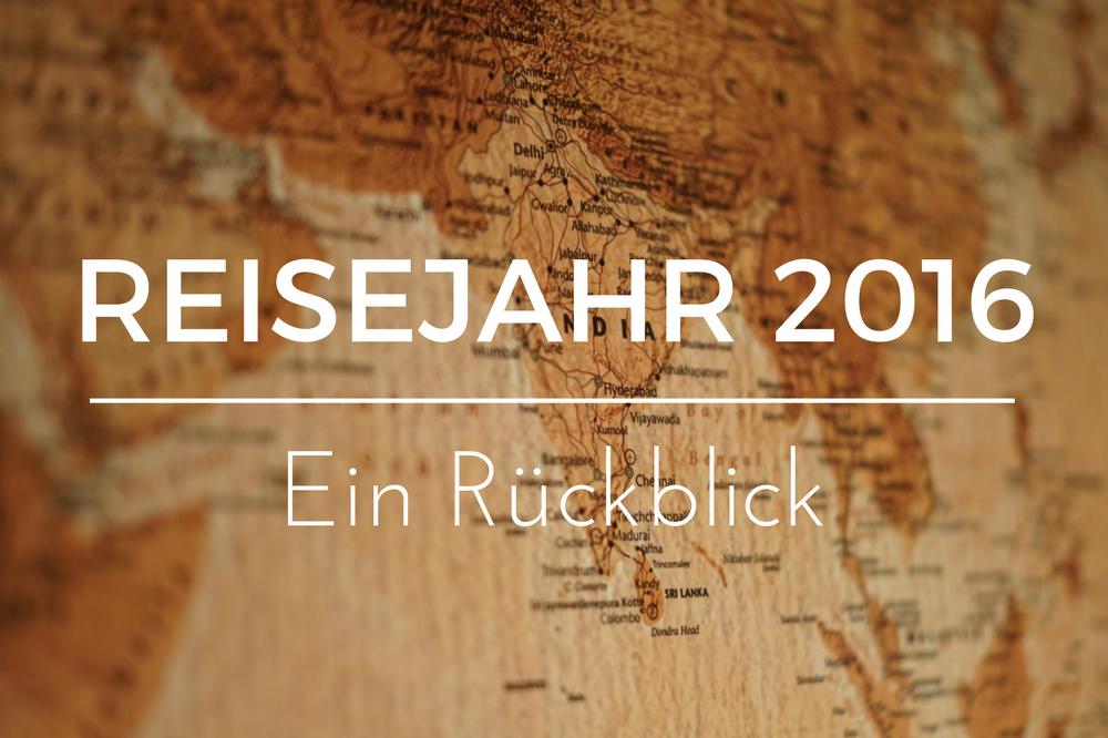 Reisejahr 2016 Rückblick
