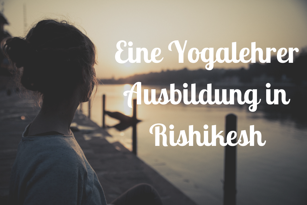 Yogalehrer Ausbildung in Rishikesh